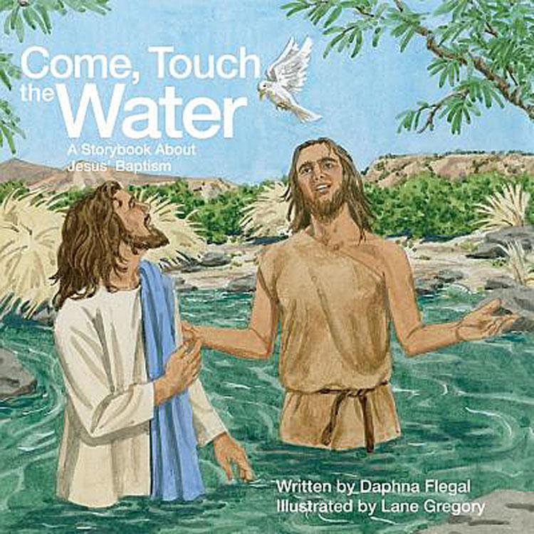 Come, Touch the Water
