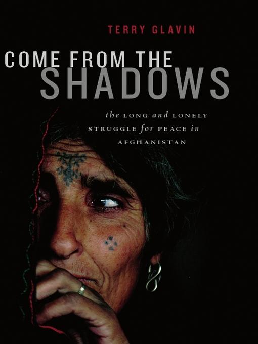 Come from the Shadows: The Long and Lonely Struggle for Peace in Afghanistan EB9781553657835