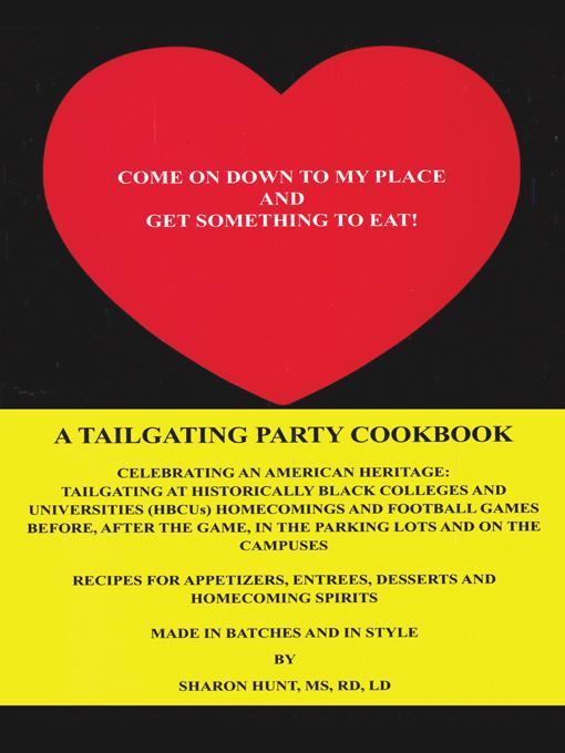 Come on Down to My Place and Get Something to Eat!: A Tailgating Party Cookbook
