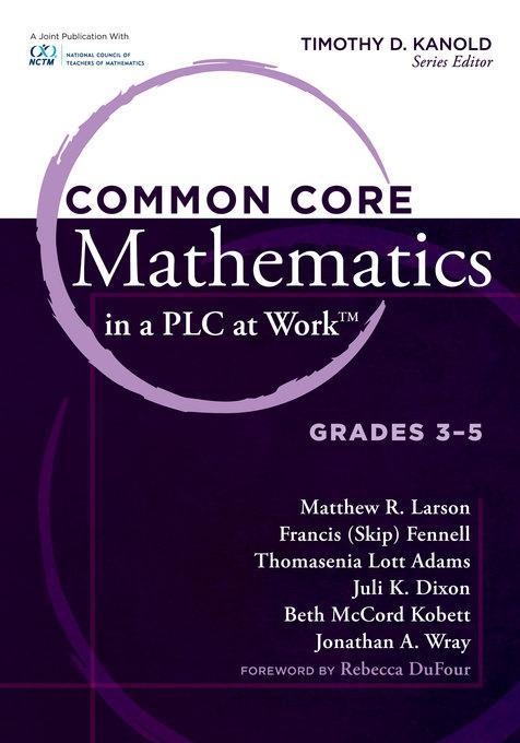 Common Core Mathematics in a PLC at Work?, Grades 3 - 5