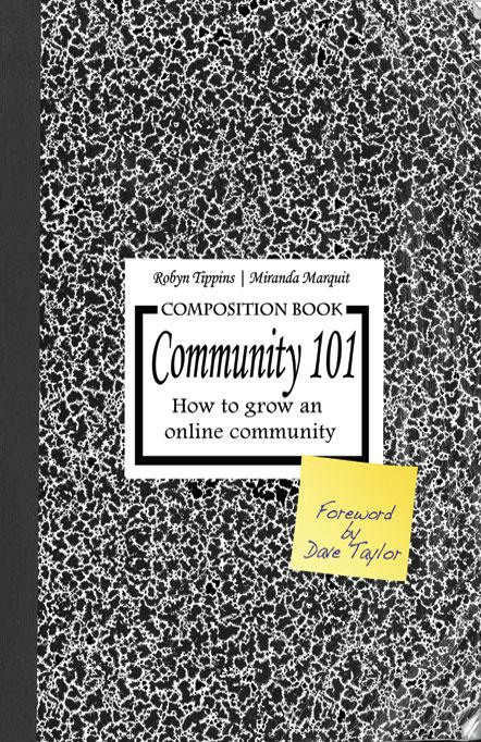 Community 101: How to Grow an Online Community EB9781600051531