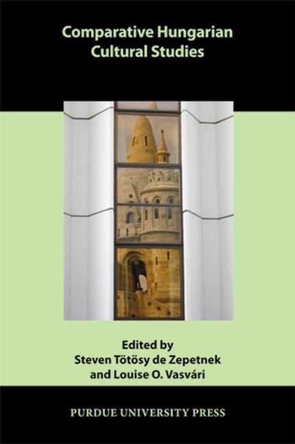 Comparative Hungarian Cultural Studies EB9781612491967