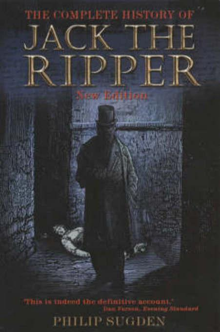 Complete History of Jack the Ripper EB9781780337098