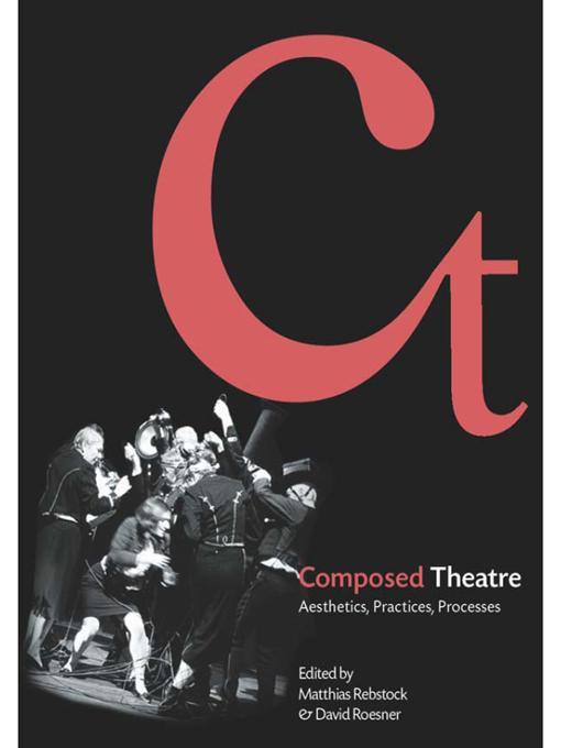Composed Theatre: Aesthetics, Practices, Processes EB9781841504568