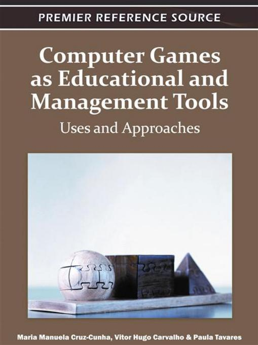 Computer Games as Educational and Management Tools: Uses and Approaches EB9781609605704