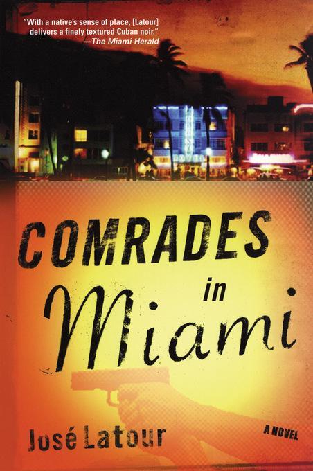 Comrades in Miami: A Novel EB9781555846749