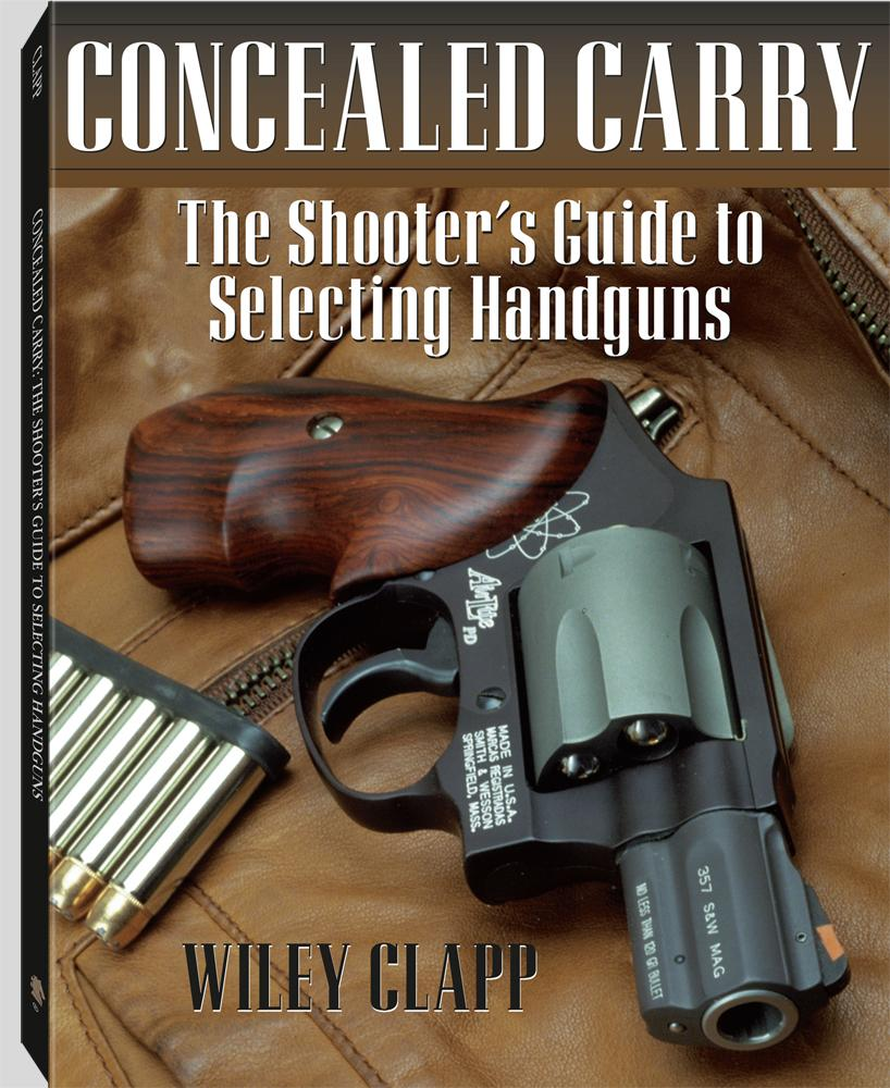 Concealed Carry: The Shooter's Guide to Selecting Handguns EB9781581609974