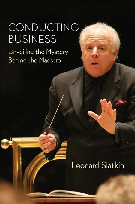 Conducting Business: Unveiling the Mystery Behind the Maestro EB9781476821320