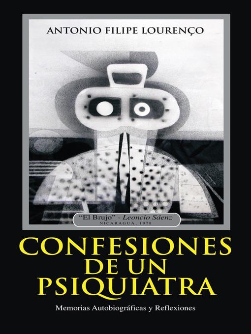 Confesiones de un Psiquiatra: Memorias Autobiogr?ficas y Reflexiones EB9781462020423