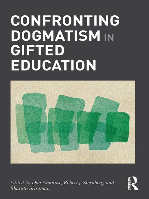 Confronting Dogmatism in Gifted Education Bharath Sriraman