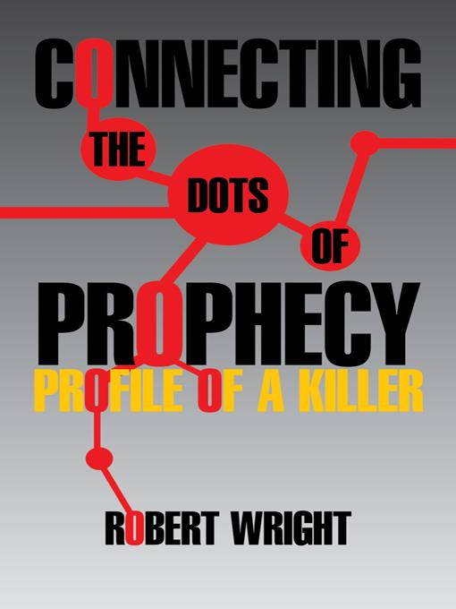 Connecting the Dots of Prophecy: Profile of a Killer EB9781462045716