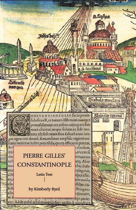 Constantinople: De Topographia Constantinopoleos, et de illius Antiquitatibus Libri Quatuor EB9781599100920