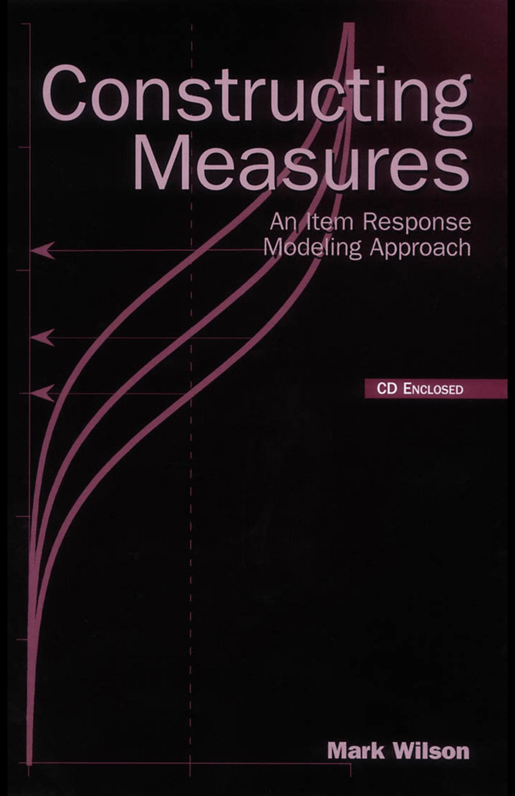 Constructing Measures: An Item Response Modeling Approach EB9781410611697