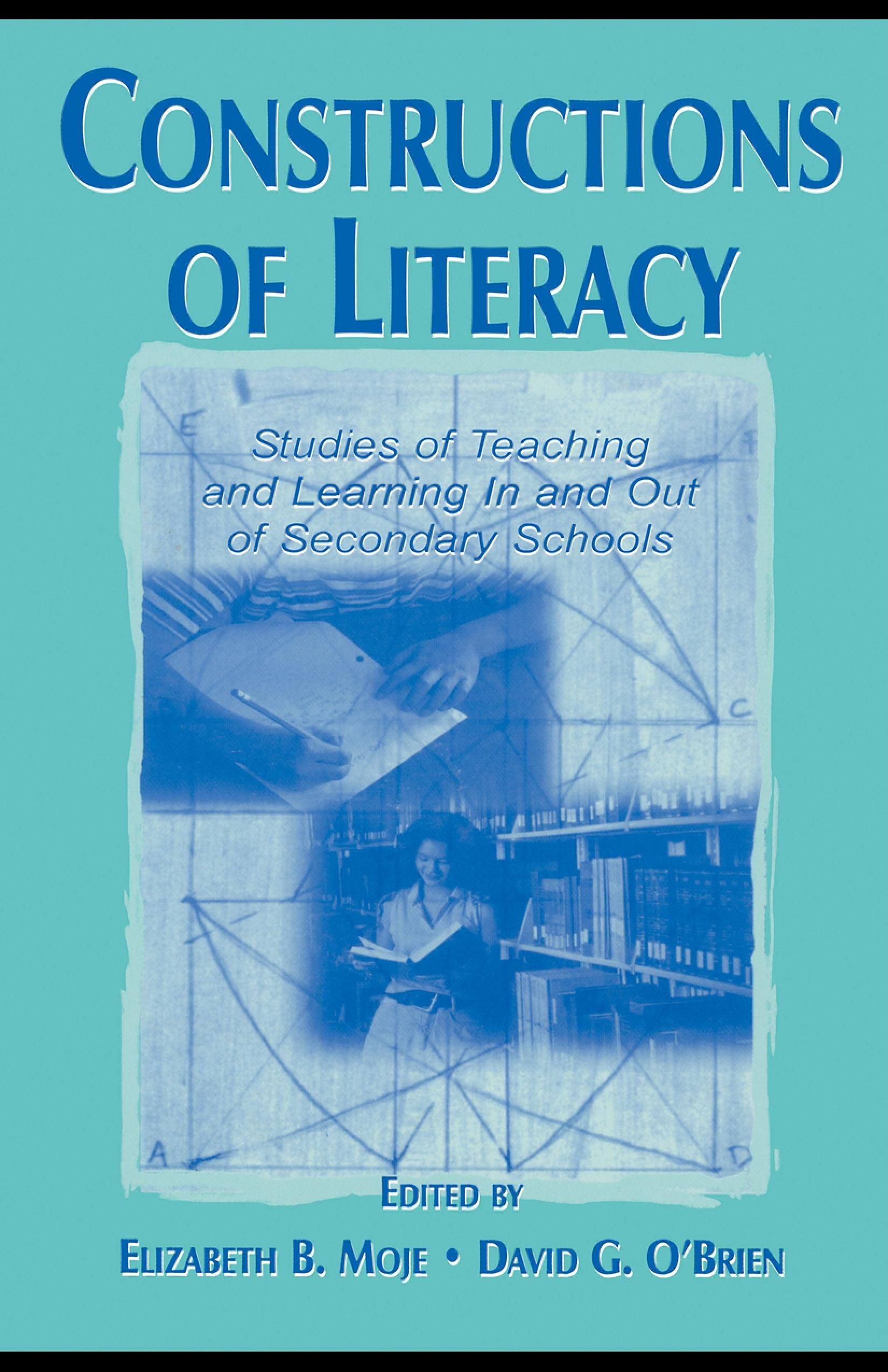 Constructions of Literacy: Studies of Teaching and Learning in and Out of Secondary Classrooms EB9781410601926