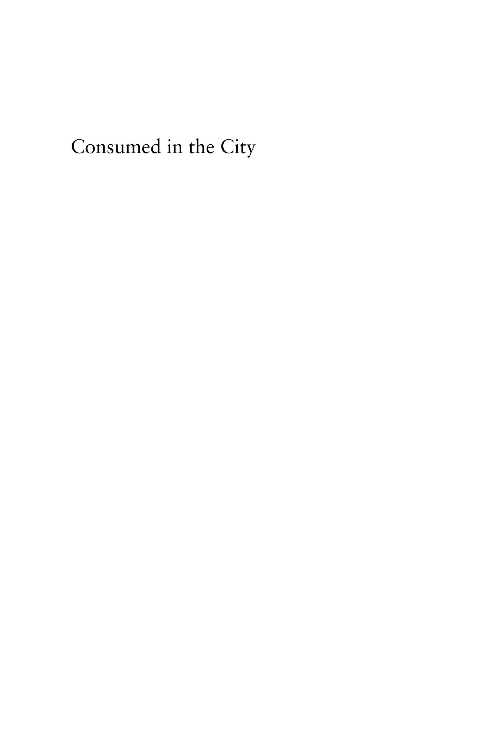 Consumed in the City: Observing Tuberculosis at Century's End EB9781592137701