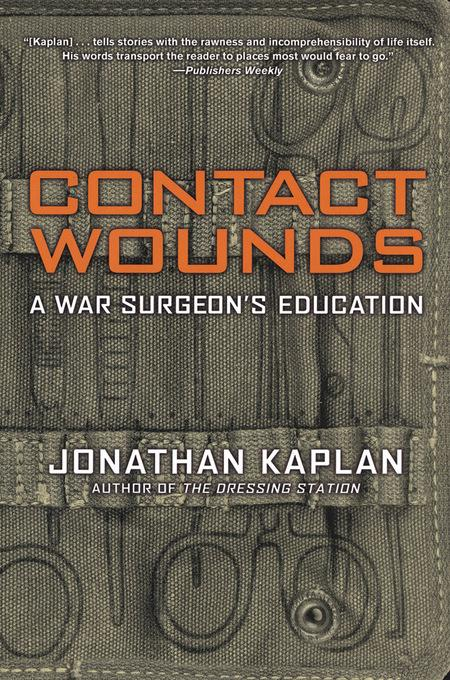 Contact Wounds: A War Surgeon's Education EB9781555846596