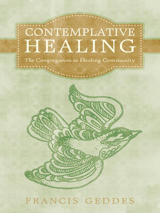 Contemplative Healing: The Congregation as Healing Community EB9781450283458