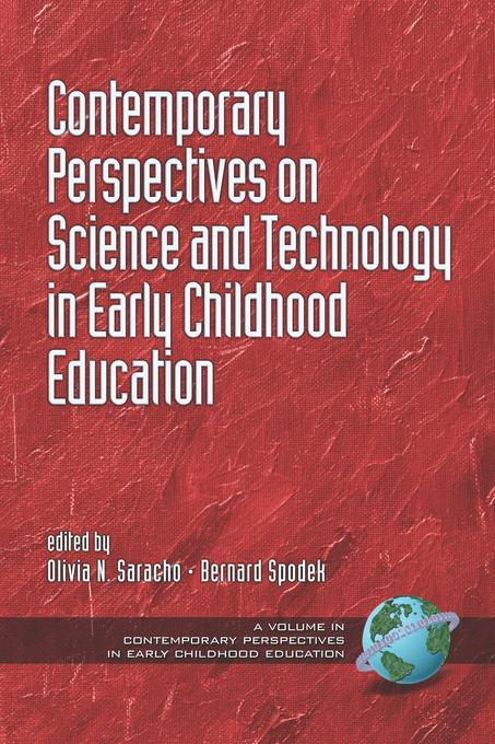Contemporary Perspectives on Science and Technology in Early Childhood Education. Contemporary Perspectives in Early Childhood Education. EB9781607525943