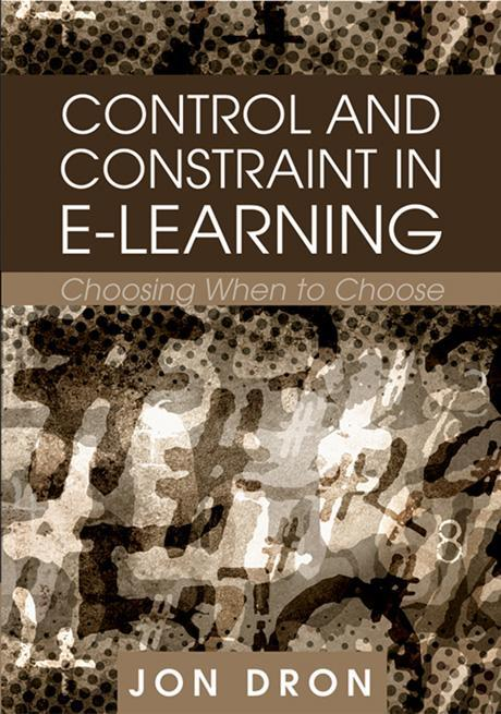 Control and Constraint in E-Learning: Choosing When to Choose EB9781599043920
