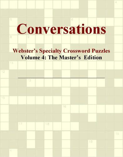 Conversations - Webster's Specialty Crossword Puzzles, Volume 4: The Master's  Edition