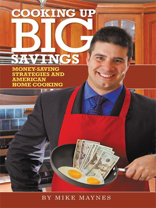 Cooking Up Big Savings: Money-Saving Strategies and American Home Cooking EB9781440187315