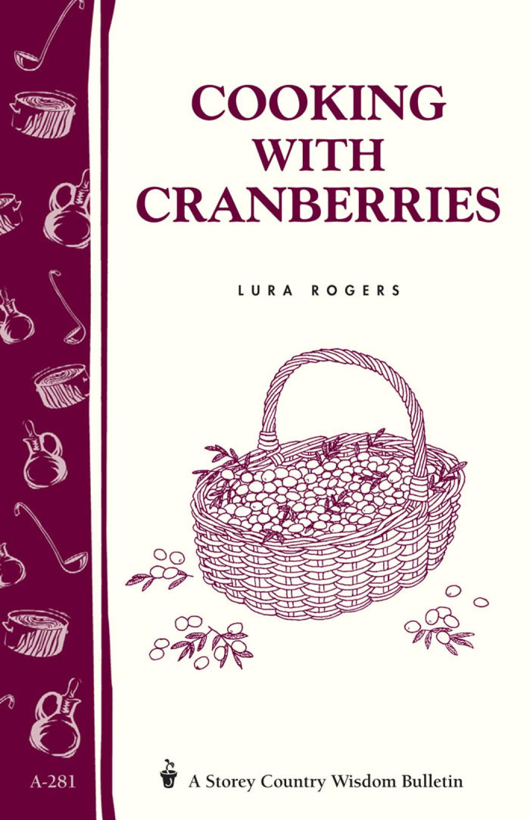 Cooking with Cranberries: Storey's Country Wisdom Bulletin A-281 EB9781603423977