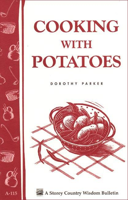 Cooking with Potatoes: Storey's Country Wisdom Bulletin A-115 EB9781603426039