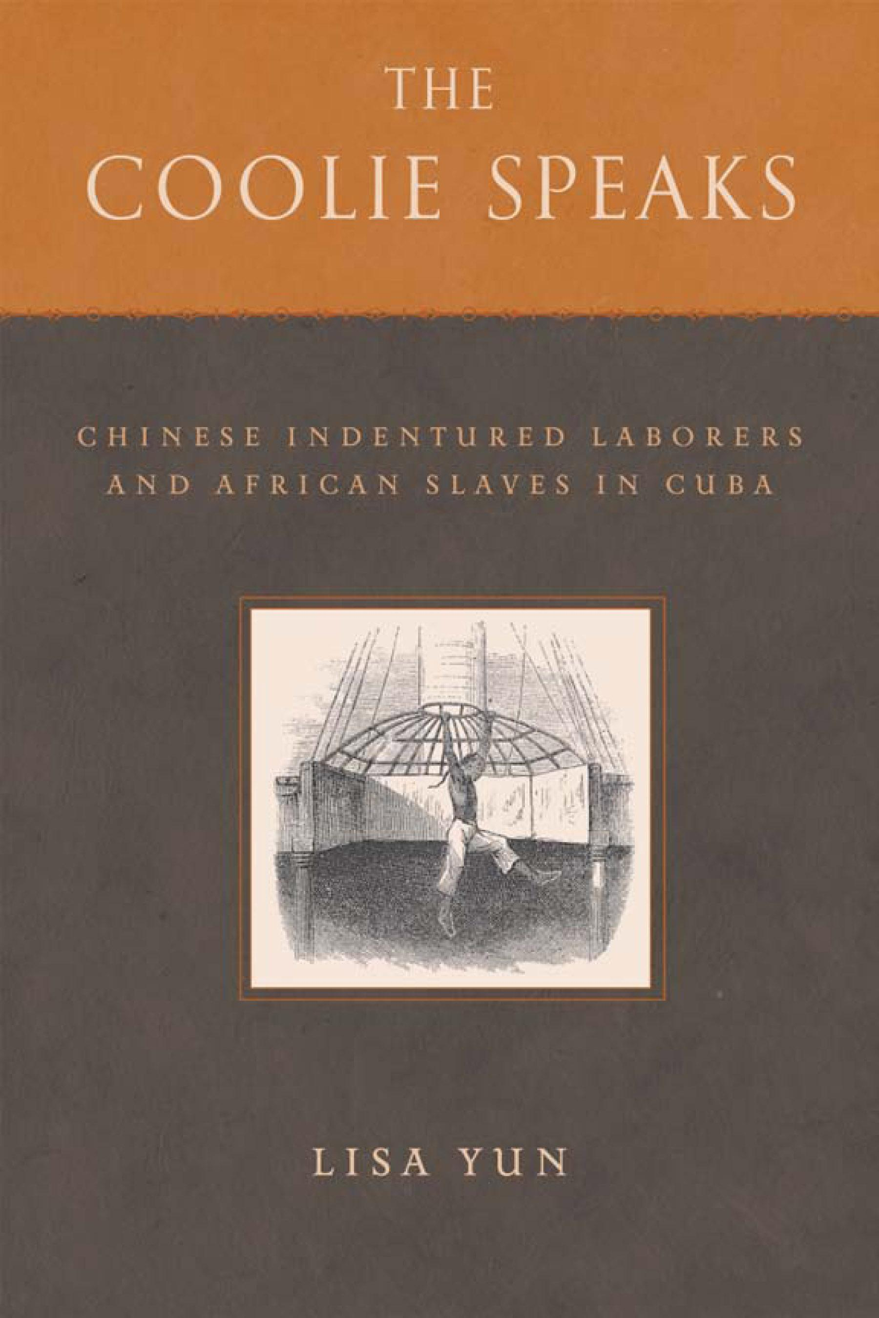 Coolie Speaks, The: Chinese Indentured Laborers and African Slaves in Cuba EB9781592135837