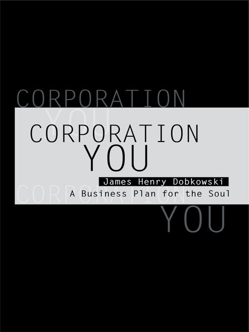 Corporation YOU: A Business Plan for the Soul EB9781450281980