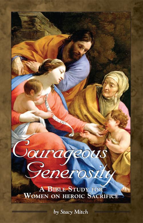 Courageous Generosity:  A Bible Study for Women on Heroic Sacrifice EB9781931018968