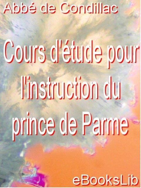 Cours d'?tude pour l'instruction du prince de Parme EB9781412172493