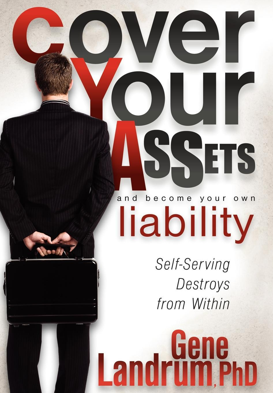 Cover Your Assets and Become Your Own Liability EB9781614482048