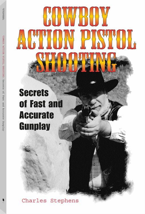 Cowboy Action Pistol Shooting: Secrets of Fast and Accurate Gunplay EB9781610042635
