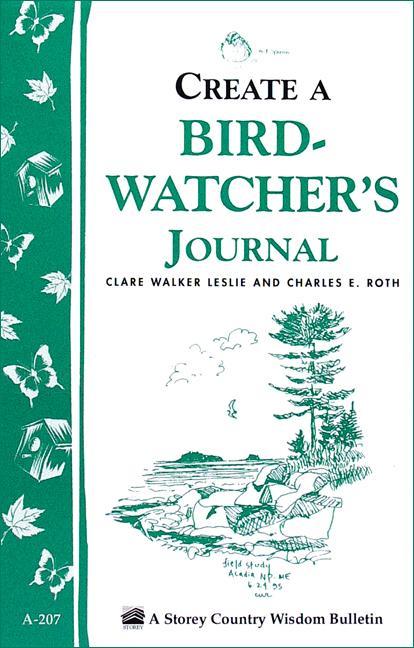 Create a Bird-Watcher's Journal: Storey's Country Wisdom Bulletin A-207 EB9781603426213