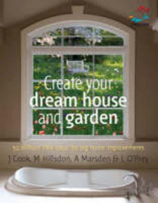 Create your dream house and garden: 52 brilliant little ideas for big home improvements EB9781907518072