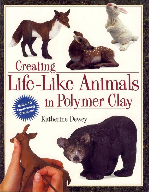 Creating Life-Like Animals in Polymer Clay EB9781440321955