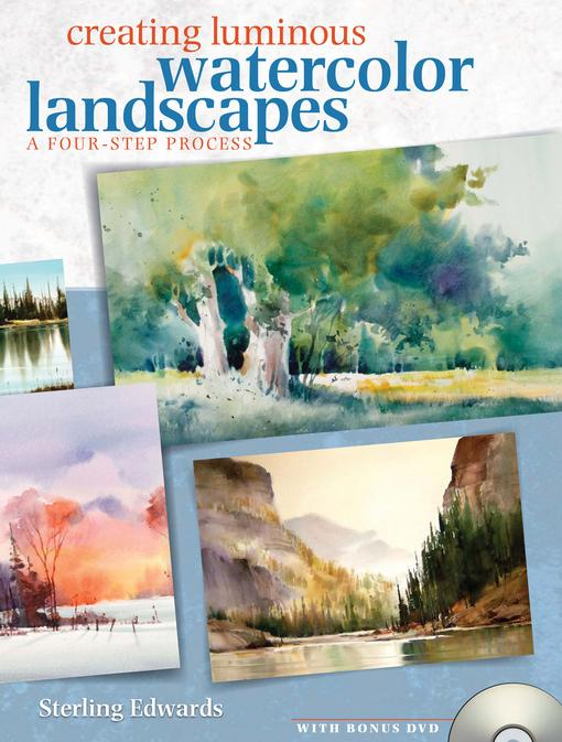 Creating Luminous Watercolor Landscapes EB9781440310164