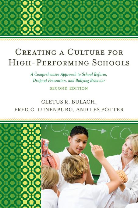 Creating a Culture for High-Performing Schools: A Comprehensive Approach to School Reform and Dropout Prevention EB9781610483230