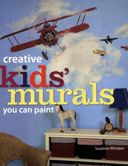 Creative Kids' Murals You Can Paint EB9781440319563
