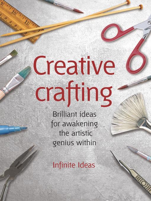 Creative crafting: 52 brilliant ideas for awakening the artistic genius within EB9781908864772