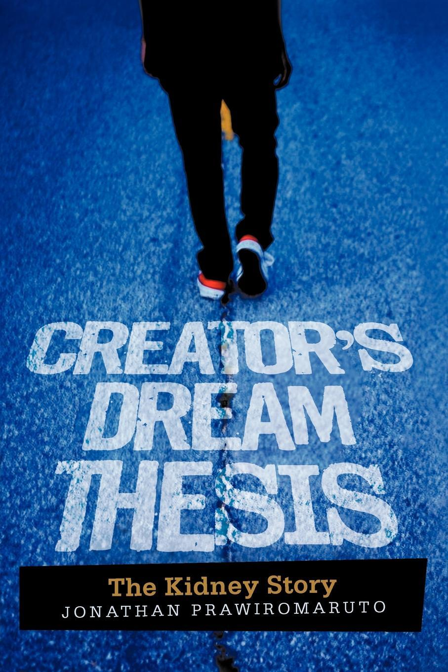 Creator's Dream Thesis: The Kidney Story EB9781462059416