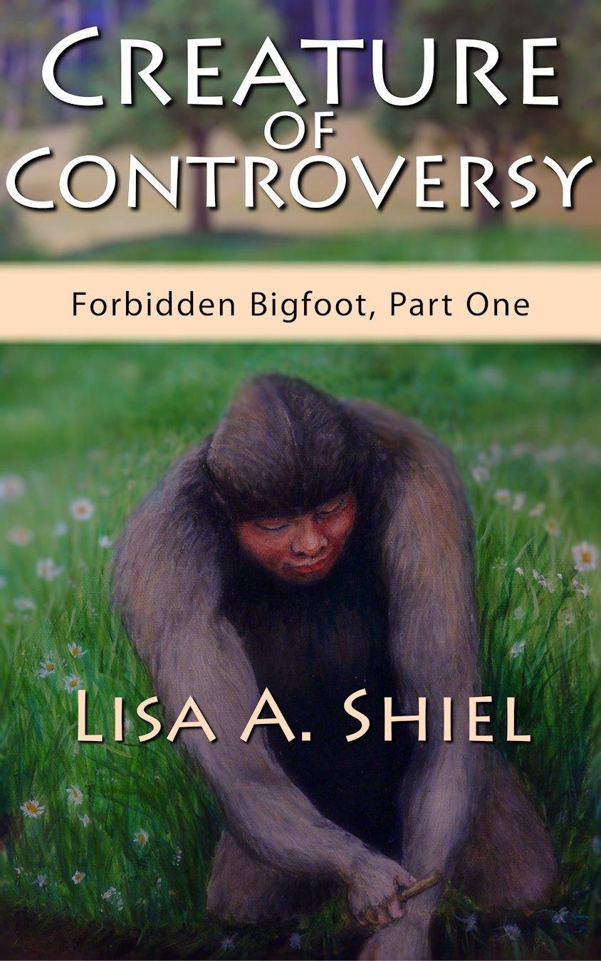 Creature of Controversy: A candid look at the hidden world of Bigfoot research and the men and women who hunt for a legend (Forbidden Bigfoot, Part On EB9781934631423