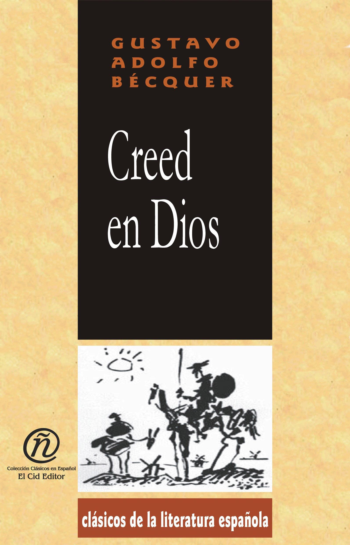 Creed en Dios: Colecci?n de Cl?sicos de la Literatura Espa?ola
