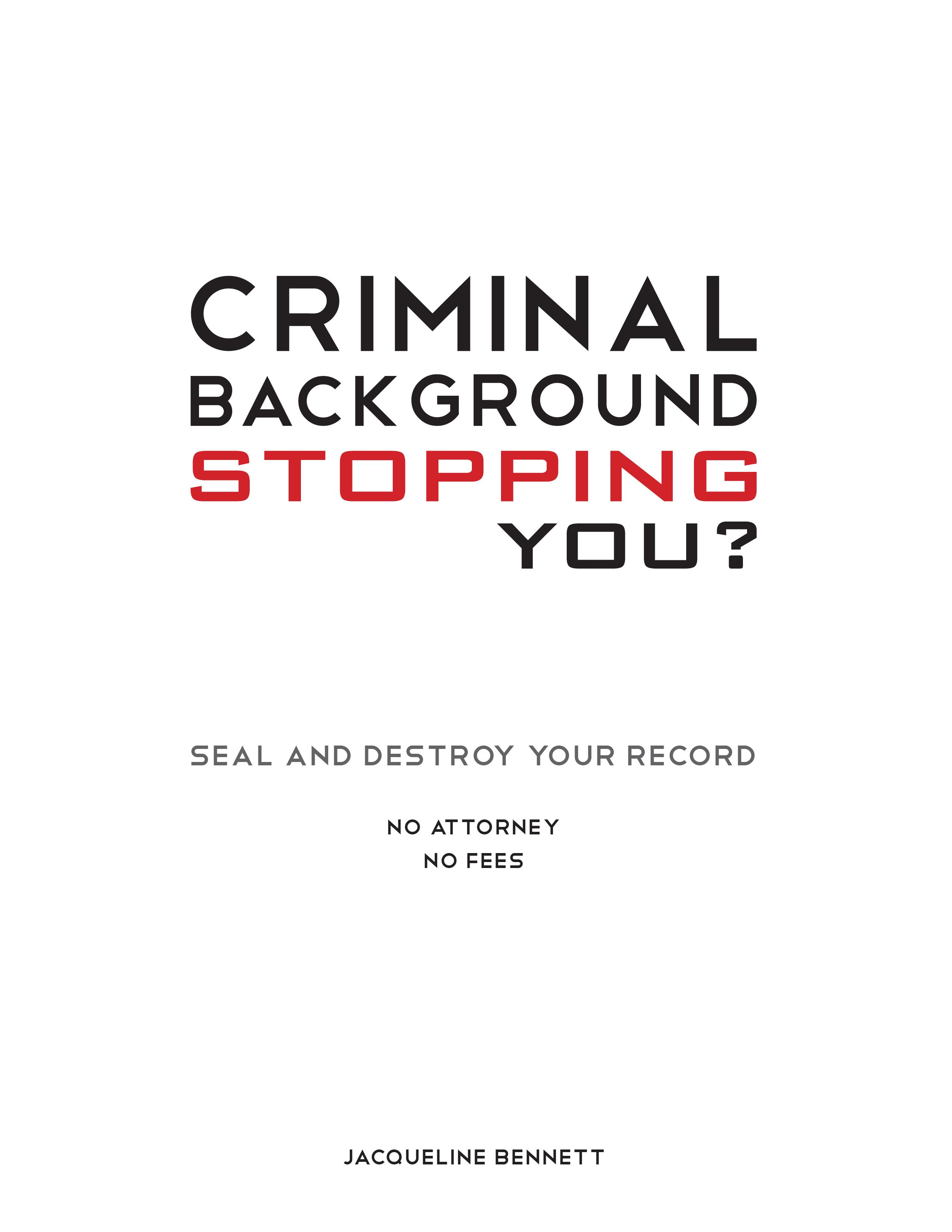 Criminal Background Stopping You? Seal and Destroy Your Record: No Attorney No Fees EB9781770676275