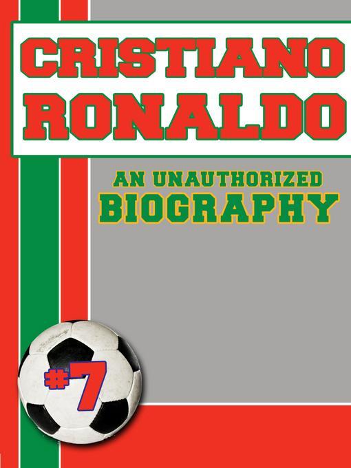 Cristiano Ronaldo: An Unauthorized Biography EB9781619841734