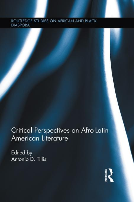 Critical Perspectives on Afro-Latin American Literature EB9781136662553