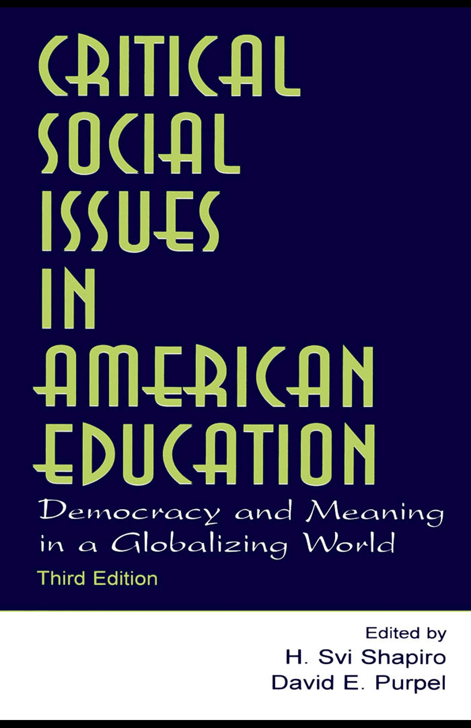Critical Social Issues in American Education: Democracy and Meaning in a Globalizing World EB9781410611055