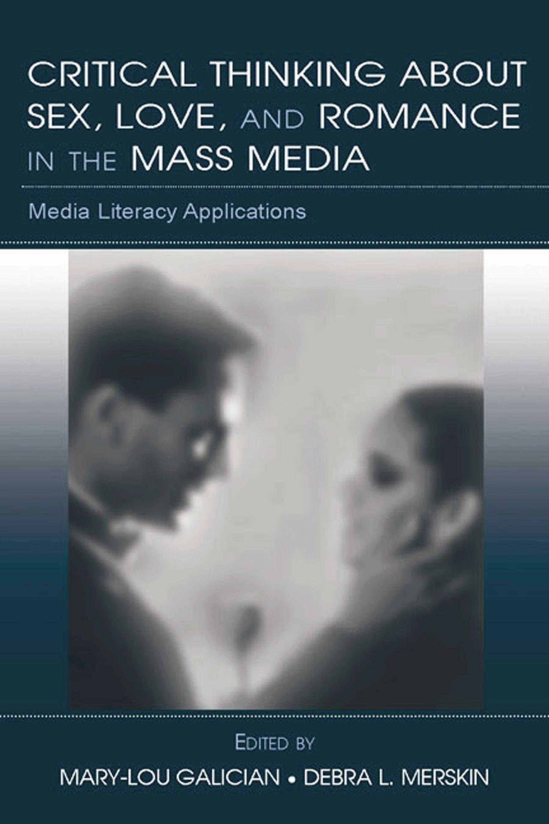 Critical Thinking About Sex, Love, and Romance in the Mass Media: Media Literacy Applications EB9781410614667
