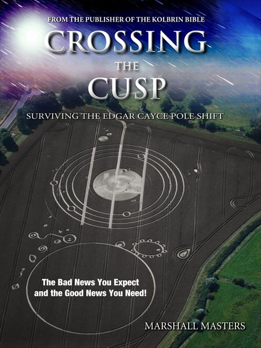 Crossing the Cusp: Surviving the Edgar Cayce Pole Shift EB9781597721813