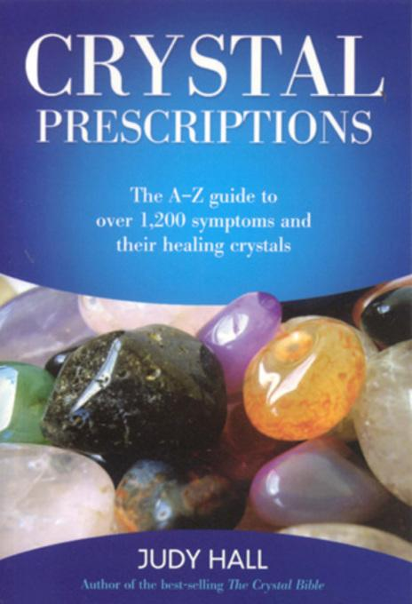 Crystal Prescriptions: The A-Z Guide To EB9781846946295